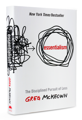 essentialism-the-disciplined-pursuit-of-less-by-greg-mckeown