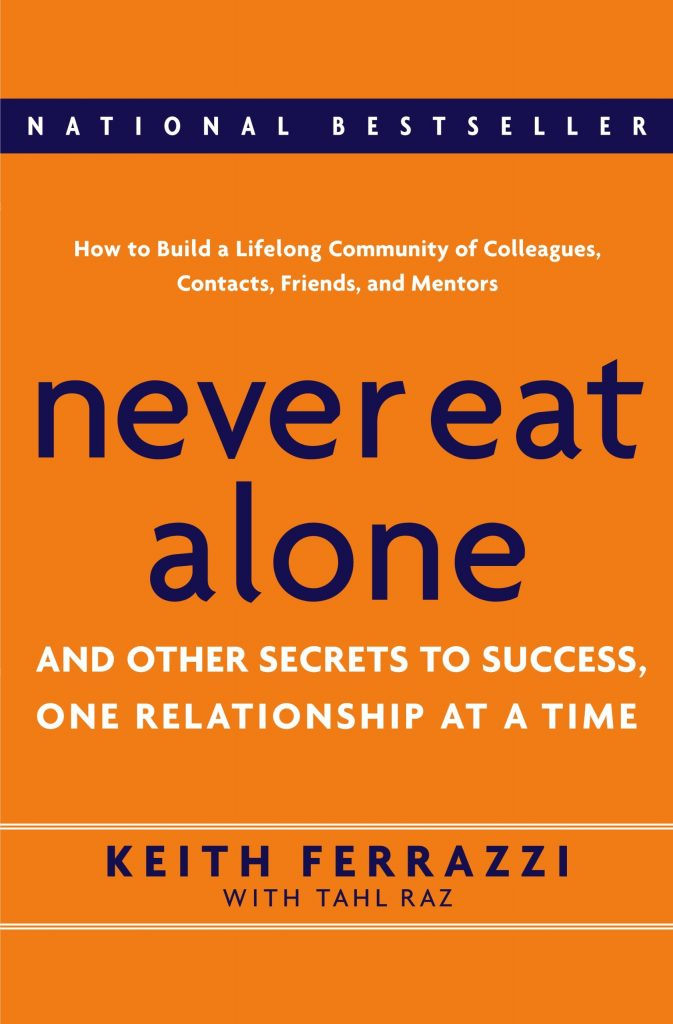 never-eat-alone-by-keith-ferrazzi-and-tahl-raz