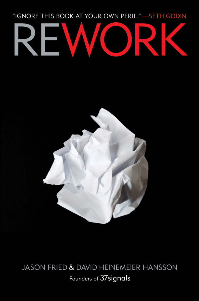rework-by-jason-fried-and-david-heinemeier-hansson