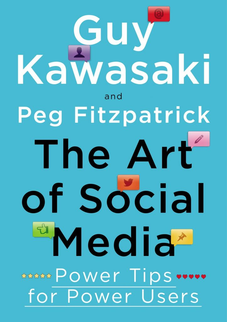 the-art-of-social-media-power-tips-for-power-users-de-guy-kawasaki-and-peg-fitzpatrick