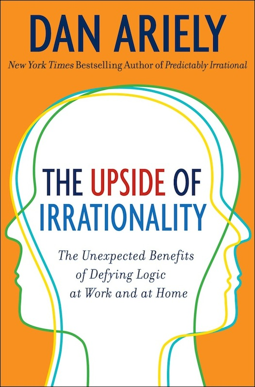 the-upside-of-irrationality-by-dan-ariely